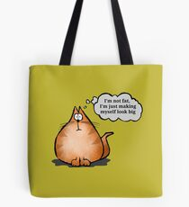 I'm not fat, I'm making myself look big Tote Bag