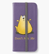 Don't Ask Me iPhone Wallet/Case/Skin