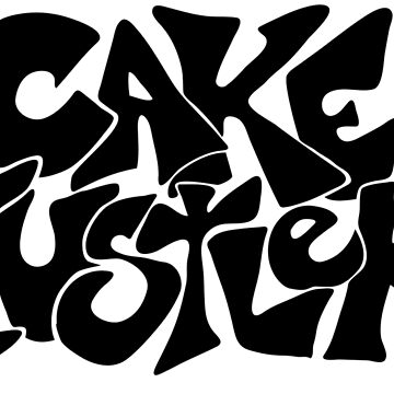 Cake Hustler : black letters by chocolateaddict