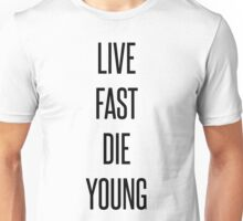 Live Fast, Die Young Unisex T-Shirt