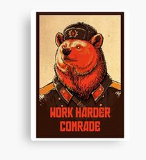 Work Harder Comrade Canvas Print