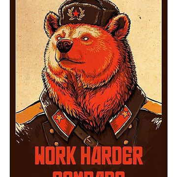 Work Harder Comrade by Imaginals