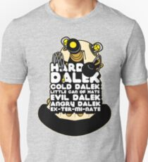 Hard Dalek Cold Dalek New Design Unisex T-Shirt