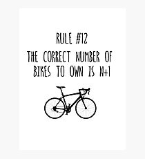 Rule #12 The correct number of bikes to own is n+1 Photographic Print