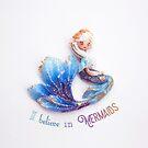 I believe in mermaids by mondonew