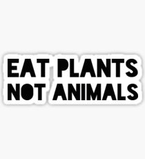 Eat plants Not animals! Sticker