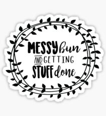 Messy bun and getting stuff done! Sticker