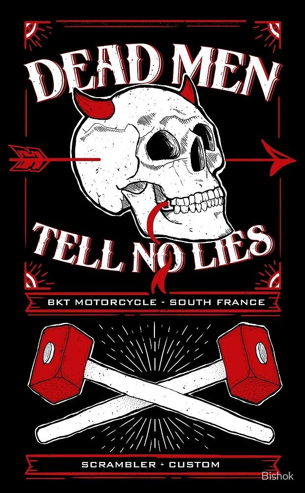 Dead men tell no lies by Bishok