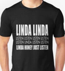 Linda listen Unisex T-Shirt
