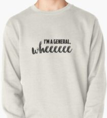 I'm A General, Wheeeeee Pullover