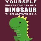 «Always Dino» de sunnehshides