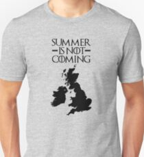 Summer is NOT coming - UK and Ireland(black text) T-Shirt