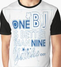 BJ is better than a Yank Graphic T-Shirt