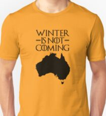 Winter is not Coming - australia(black text) T-Shirt