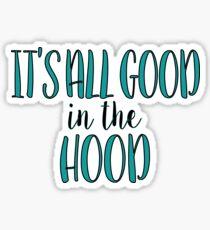 Good In The Hood Sticker