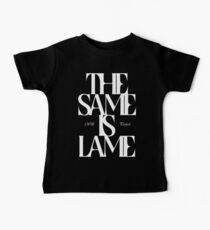 The Same Is Lame (White) Baby Tee