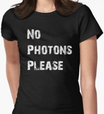 No Photons Please Women's Fitted T-Shirt