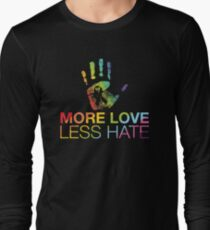 More Love Less Hate, Gay Pride, LGBT Long Sleeve T-Shirt