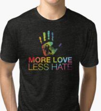 More Love Less Hate, Gay Pride, LGBT Tri-blend T-Shirt
