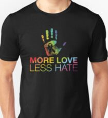 More Love Less Hate, Gay Pride, LGBT T-Shirt