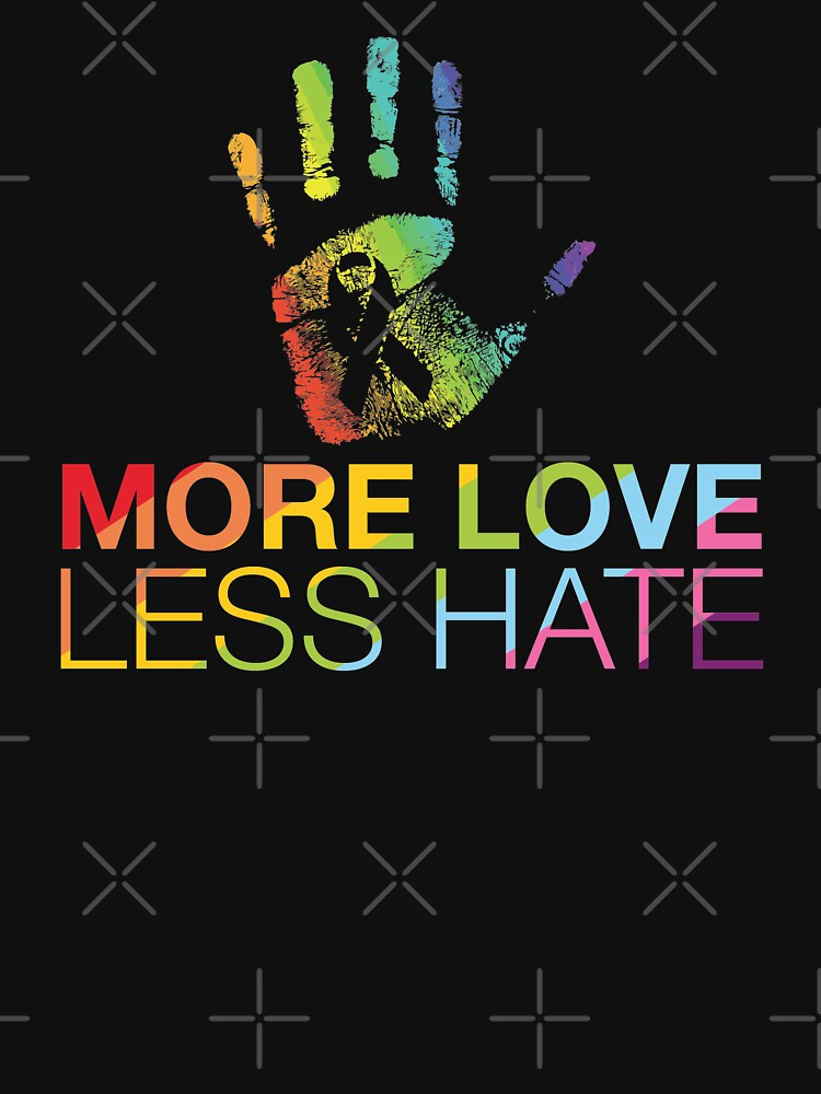 More Love Less Hate, Gay Pride, LGBT by lolotees