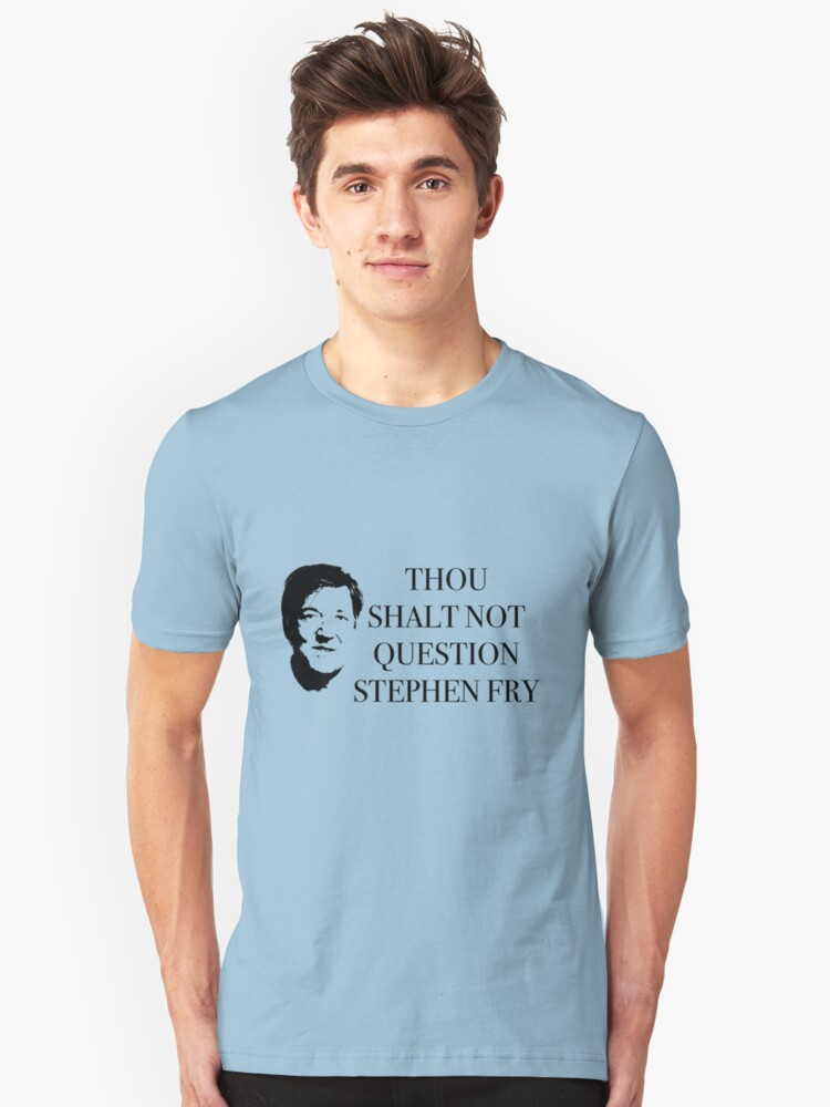 THOU SHALT NOT QUESTION STEPHEN FRY by KatePDesign