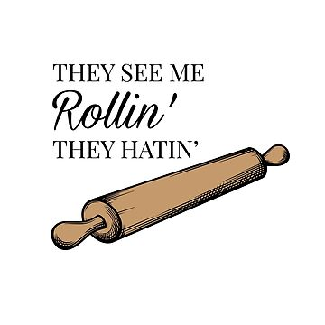 They see me rollin' they hatin'  by sandywoo