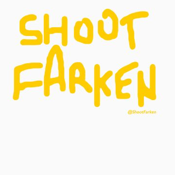 Shoot Farken Gold by ShootFarken