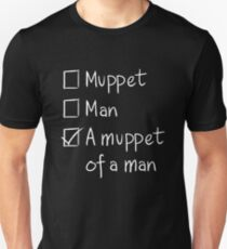 Muppet or Man DARK T-Shirt