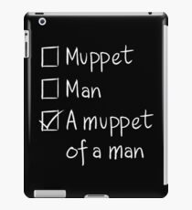 Muppet or Man DARK iPad Case/Skin