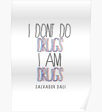Type Quote #2 - I dont do drugs i am drugs - Salvador Dali Poster