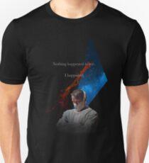 Nothing Happened to me. Unisex T-Shirt