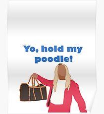 Yo, halt meinen Pudel Poster