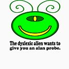 Dyslexic Alien: Alan Probe by tommytidalwave