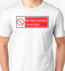 No Eye Contact (With BG) Unisex T-Shirt