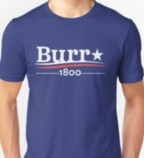 ALEXANDER HAMILTON AARON BURR 1800 Burr Election of 1800 Unisex T-Shirt