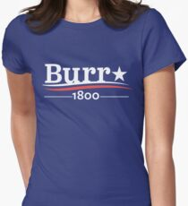 ALEXANDER HAMILTON AARON BURR 1800 Burr Election of 1800 Women's Fitted T-Shirt