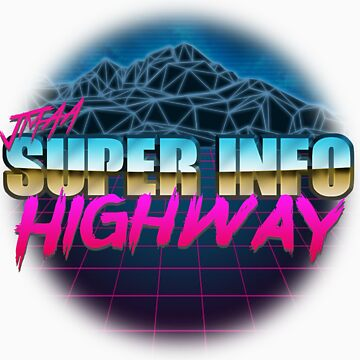 SUPER INFO HIGHWAY by jmaa