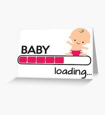 Baby loading... Greeting Card