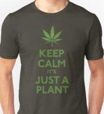 Keep Calm It's Just A Plant Unisex T-Shirt