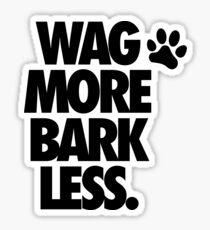 WAG MORE BARK LESS. Sticker