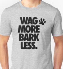 WAG MORE BARK LESS. T-Shirt