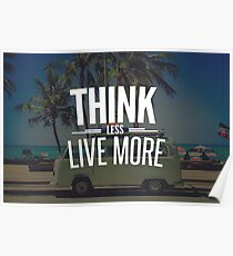 Think Less. Live More. Poster