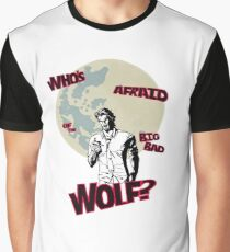 Who's Afraid of The Big Bad Wolf? Graphic T-Shirt