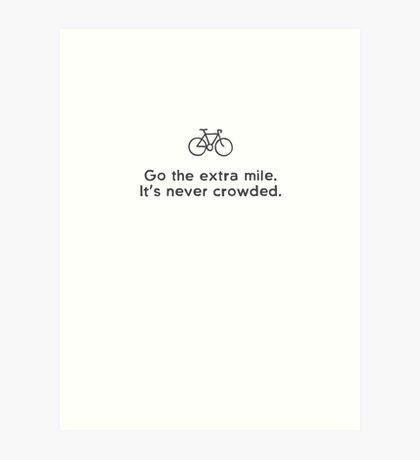 Go the Extra Mile  Art Print