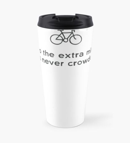 Go the Extra Mile  Travel Mug