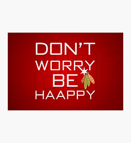 Don't Worry Be Haapy Photographic Print