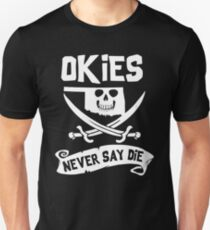 Oklahoma - Okies Never Say Die T-Shirt