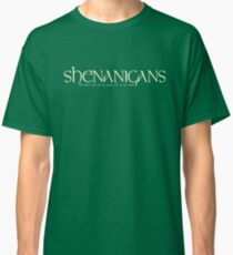 Shenanigans (The place with all the goofy s#it on the walls)! Classic T-Shirt