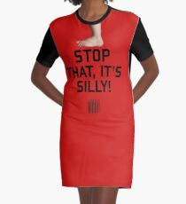Stop That, it's Silly! Graphic T-Shirt Dress